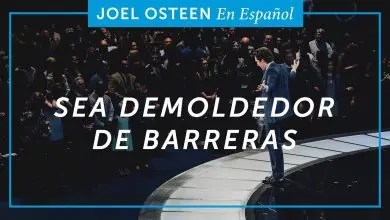 Photo of Sea demoledor de barreras – Joel Osteen