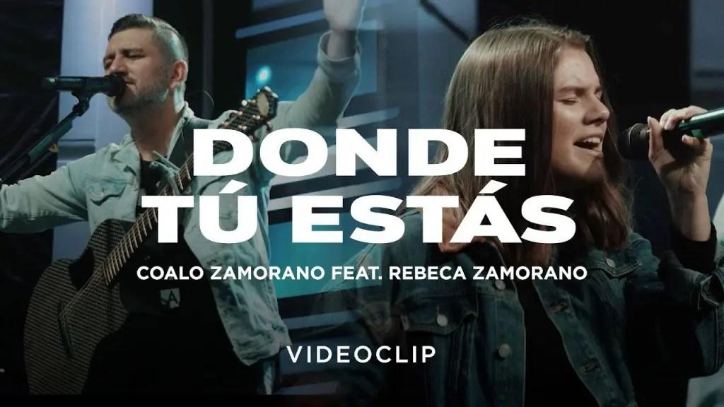 Lee más sobre el artículo Coalo Zamorano – Donde Tú Estás ft. Rebeca Zamorano (Video Oficial)