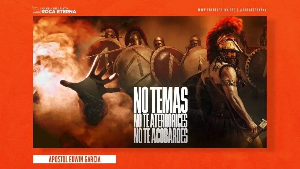 No Temas, No Te Aterrorices, No Te Acobardes – Apostol Edwin Garcia