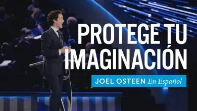 Photo of Protege tu imaginación – Joel Osteen