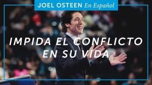 Impida el conflicto en su vida – Joel Osteen