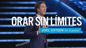 Orar sin límites – Joel Osteen