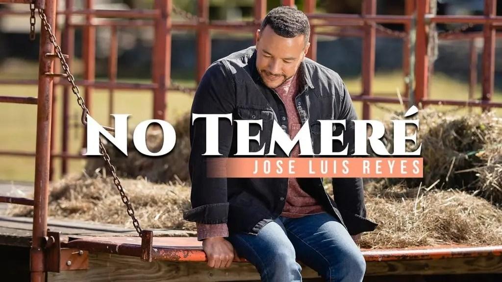 José Luis Reyes – No Temeré
