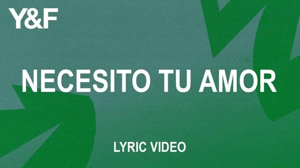 Lee más sobre el artículo Necesito Tu Amor (Official Lyric Video) – Hillsong Young & Free