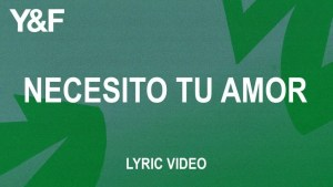 Necesito Tu Amor (Official Lyric Video) – Hillsong Young & Free