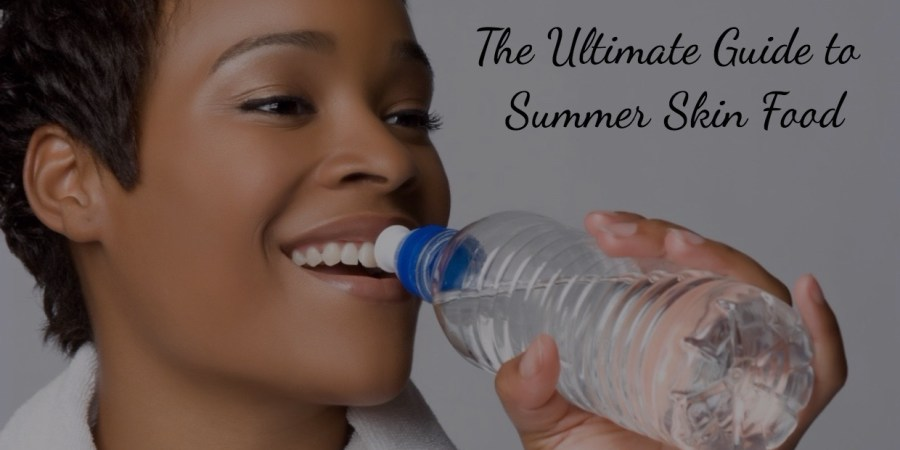 The Ultimate Guide to Summer Skin Food - Enhancements Cosmetic Surgery
