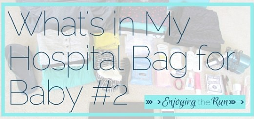 What's in My Hospital Bag for Baby #2 | Enjoying the Run