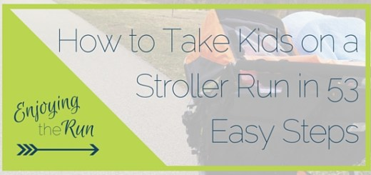 How to Take Kids on a Stroller Run in 53 Easy Steps | Enjoying the Run