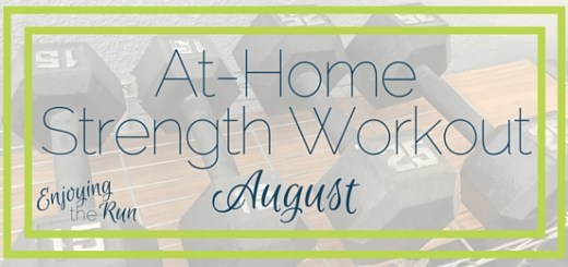 At-Home Strength Workout: August | Enjoying the Run