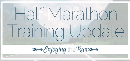 Half Marathon Training Update | Enjoying the Run