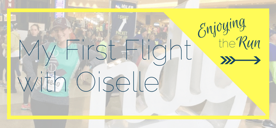 My First Flight with Oiselle | Enjoying the Run