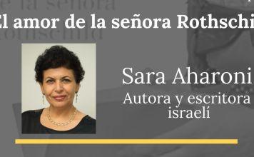 """La embajada de Israel en México trae a la escritora israelí Sara Aharoni para hablar de """"?l amor de la señora Rothschild"""", entrevistada por Silvia Cherem"""