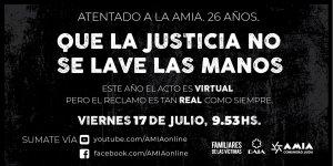 """Este 17 de julio se conmemorará de manera virtual el 26 aniversario del atentado contra la sede de la AMIA en Argentina con el lema """"Que la justicia no se lave las manos"""""""
