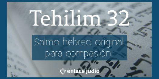 Salmo 32: Tehilim para la compasión divina