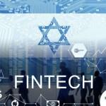 Las inversiones en el sector de tecnología financiera - fintech de Israel aumentaron a un récord en la primera mitad de 2021