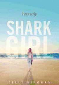 9780763653620_200_formerly-shark-girl