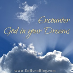Encounter God in Prophetic Dreams
