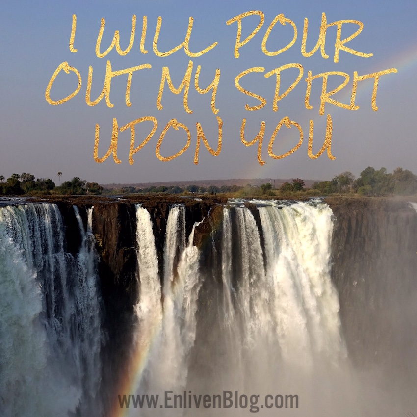 You can Prophesy! I will pour out My Spirit