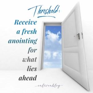 Prepare to Cross the Threshold (Prophetic Word)