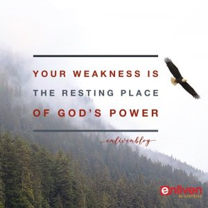 Your Weakness is the Resting Place of God's Power