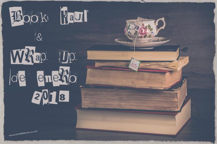 Book haul & Wrap Up de enero 2018