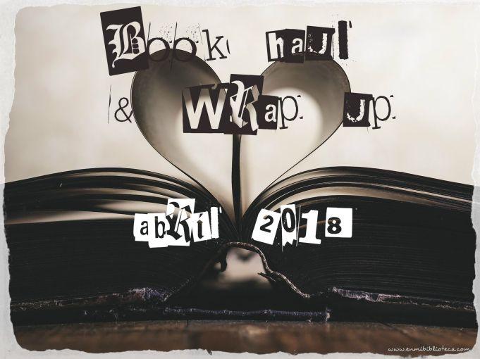 Book haul & Wrap up de abril 2018: mes del libro