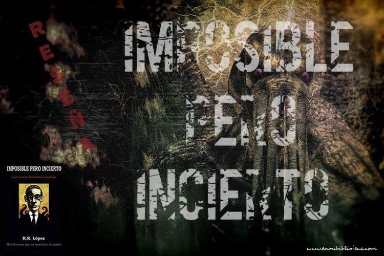 Reseña de Imposible pero incierto: imagen principal