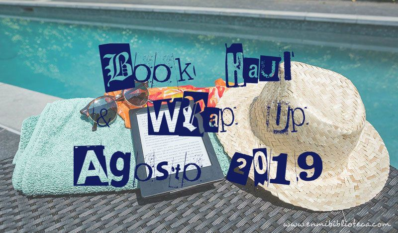 Book haul & Wrap up de agosto 2019