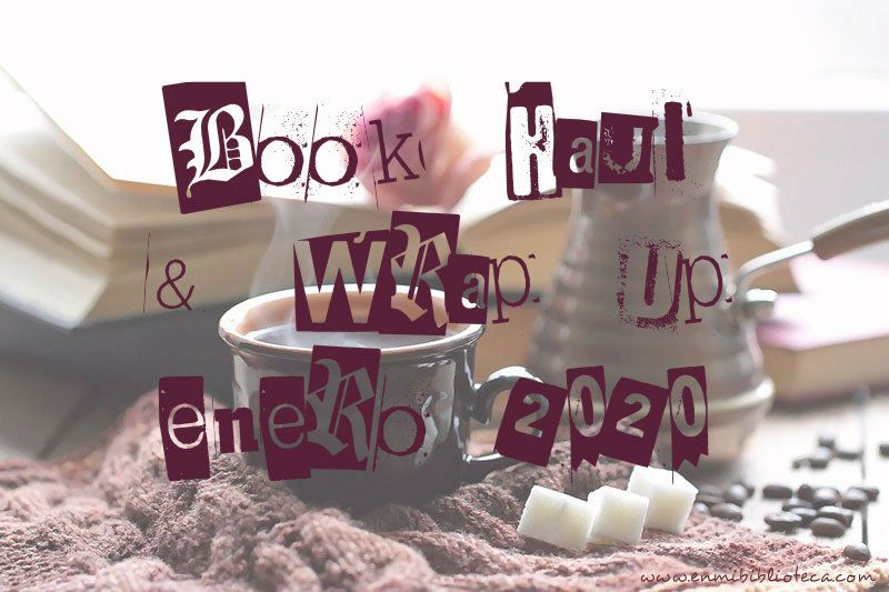 Book haul & Wrap up de enero 2020