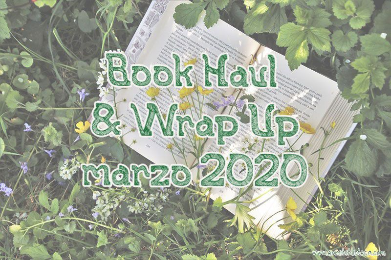 Book haul & Wrap up de marzo 2020
