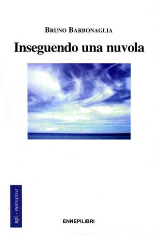 Inseguendo una nuvola di  Bruno Barbonaglia