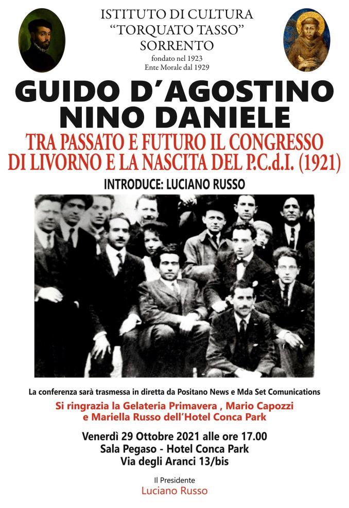 """May be an image of 8 people, people standing and text that says 'ISTITUTO DI CULTURA """"TORQUATO TASSO"""" SORRENTO fondato nel 1923 Ente Morale dal 1929 GUIDO D'AGOSTINO NINO DANIELE TRA PASSATO E FUTURO IL CONGRESSO DI LIVORNO E LA NASCITA DEL P.C.d.I. (1921) INTRODUCE: LUCIANO RUSSO La conferenza sarà trasmessa in diretta da Positano News e Mda Set Comunications Si ringrazia la Gelateria Primavera Mario Capozzi e Mariella Russo dell Hotel Conca Park Venerdì 29 Ottobre 2021 alle ore 17.00 Sala Pegaso Hotel Conca Park Via degli Aranci 13/bis Il Presidente Luciano Russo'"""