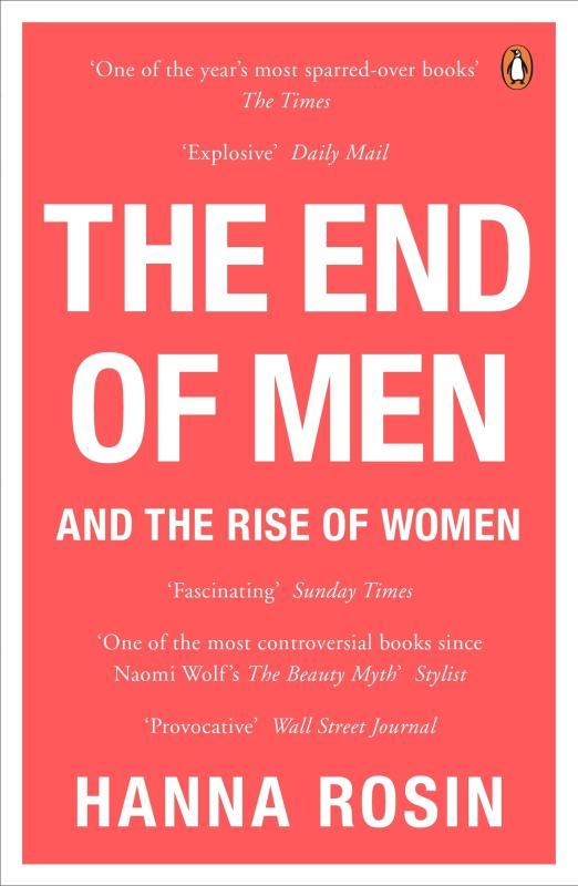 Hanna Rosin: The End of Men. And the Rise of Women