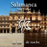 Tour Virtual diurno y nocturno Salamanca