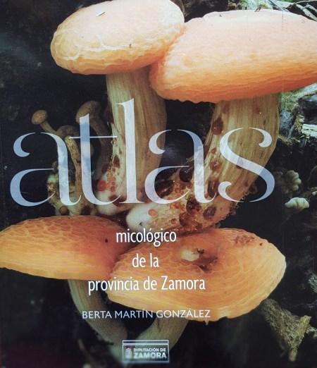 Atlas Micológico de la provincia de Zamora