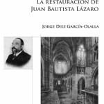 La Catedral de León en 1892-1909. La restauración de Juan Bautista Lázaro