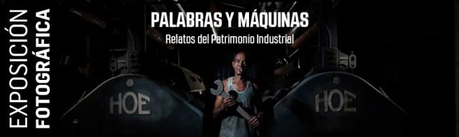 Palabras y máquinas. Relatos del patrimonio industrial