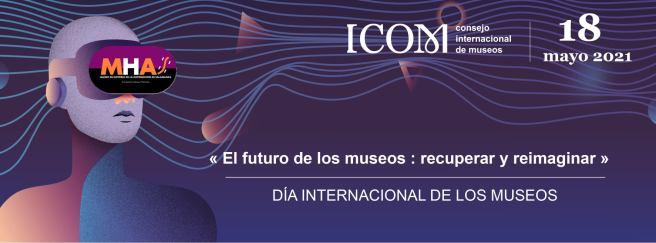 MHAS el Día internacional de los Museos #DIM2021: