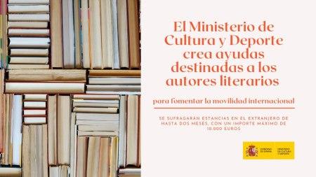 El Ministerio de Cultura y Deporte crea ayudas destinadas a los autores literarios para fomentar la movilidad internacional