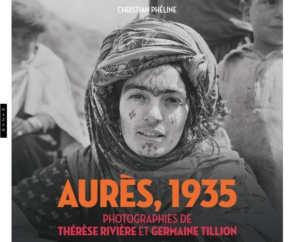 Catalogue Aurès, 1935. Photographies de Thérèse Rivière et Germaine Tillion – Pavillon Populaire, Montpellier