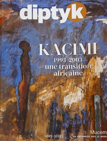 Magazine bimestriel DIPTYK - hors-série consacré à Mohammed Kacimi.