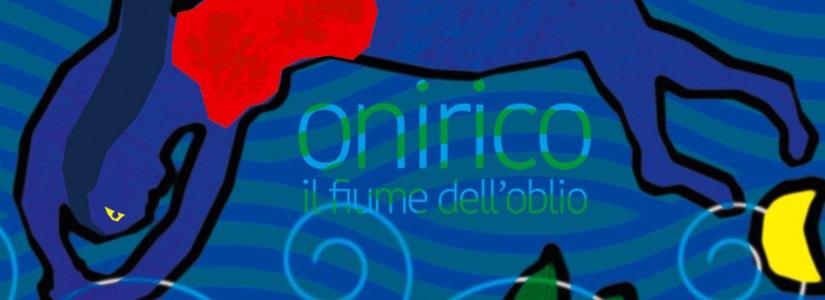STALKER TEATRO: Onirico, il fiume dell'oblio
