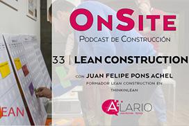 Hablamos de Lean Construction en onsite podcast de construcción