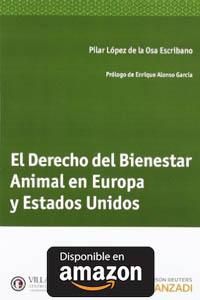 El Derecho Del Bienestar Animal En Europa Y Estados Unidos.