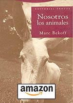 Nosotros, Los Animales (Estructuras y Procesos) de Marc Bekoff.
