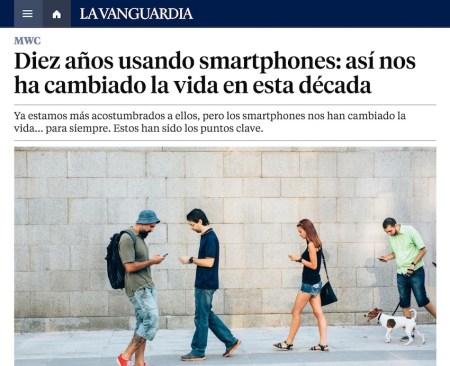 Diez an?os usando smartphones: así nos ha cambiado la vida en esta década - La Vanguardia