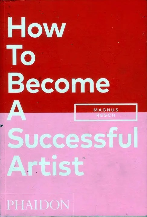 How To Become A Successful Artist. By Magnus Resch.
