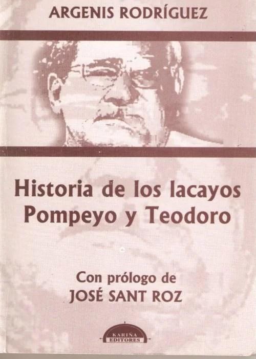 LA HISTORIA DE LOS LACAYOS POMPEYO Y TEODORO