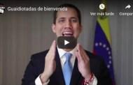Guaidiotadas de bienvenida (+Video)