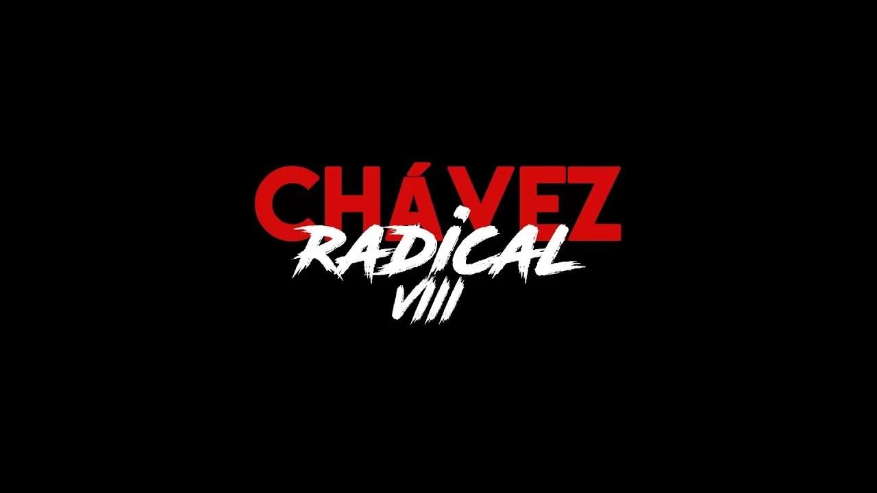 Chávez Radical VIII: